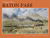Santa Fe's Raton Pass, by Jared V. Harper and John R. Signor