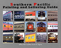 Southern Pacific Painting & Lettering Guide, by Jeffrey Alan Cauthen & John R. Signor
