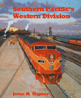 Southern Pacific's Western Division, by John R. Signor